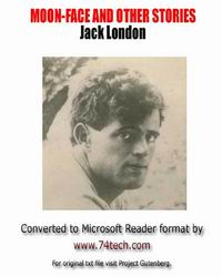 free Jack London: Moon-Face & Other Stories 1.0 for windows mobile phone